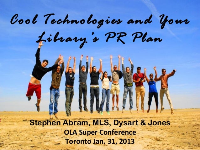 Cool Technologies and Your    Library's PR Plan         The Rest of Us                  Leah Krevit                   Rice...