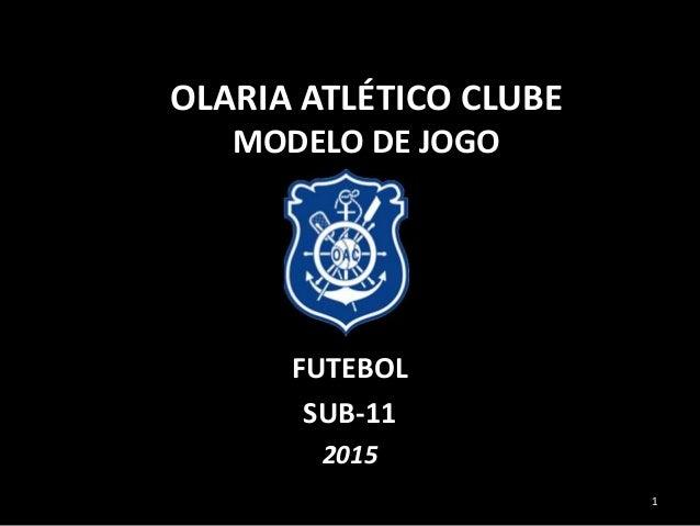 OLARIA ATLÉTICO CLUBE MODELO DE JOGO FUTEBOL SUB-11 2015 1