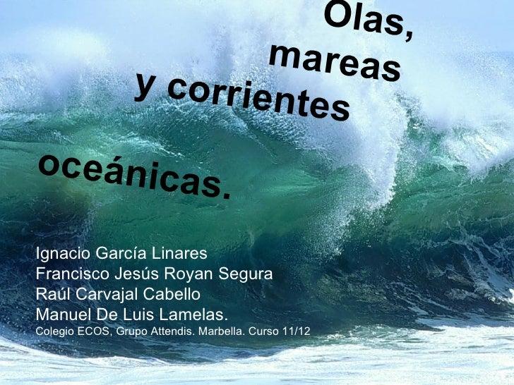 Olas,                          mareas                  y corrien                            tesoceánica                   ...