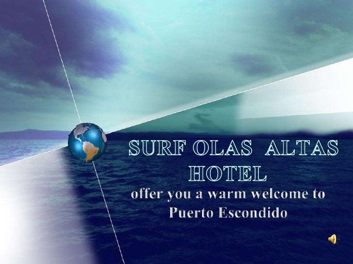 SURF OLAS  ALTAS HOTEL<br />offer you a warm welcome to Puerto Escondido<br />