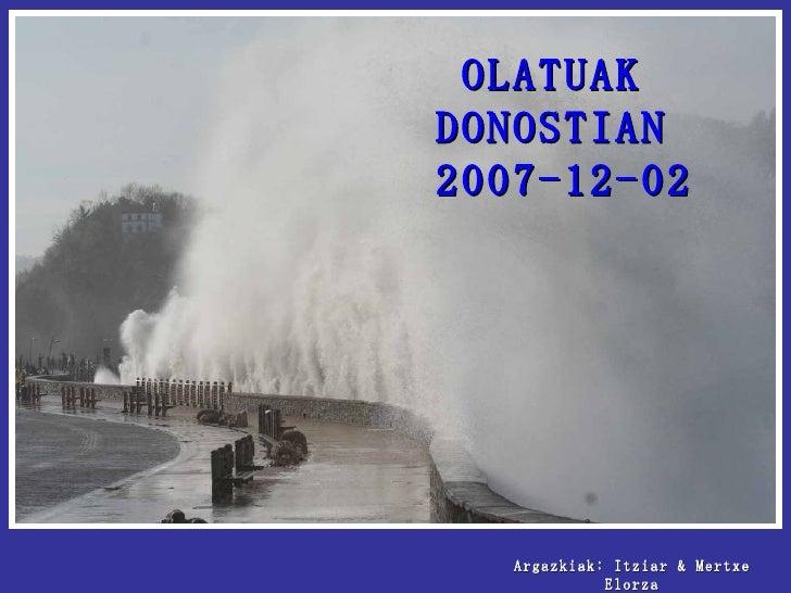 OLATUAK DONOSTIAN 2007-12-02 Argazkiak: Itziar & Mertxe Elorza