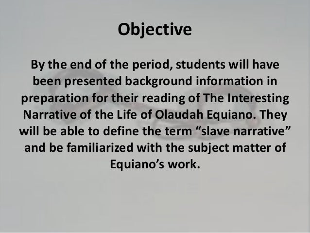 the life of olaudah equiano essay Download thesis statement on olaudah equiano in our database or order an original thesis paper that will be written by one of our staff writers and delivered according to the deadline writing service essay database quotes blog help sign overall olaudah equiano had a good life in comparison.