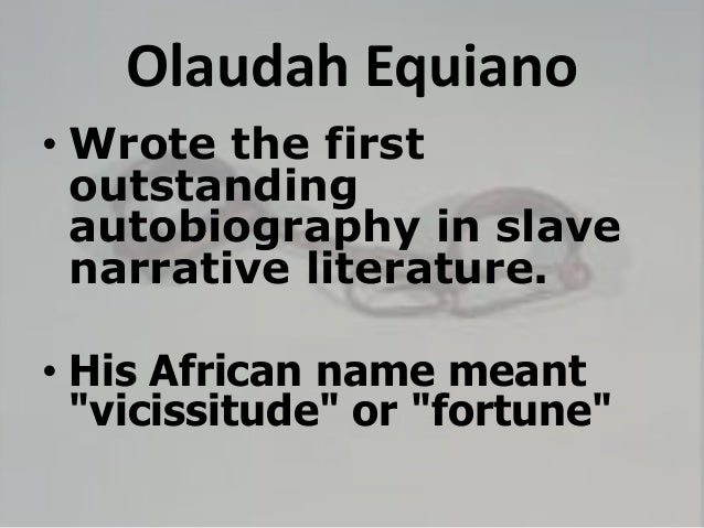 a literary analysis of the interesting narrative of the life of olaudah equiano This study guide consists of approximately 30 pages of chapter summaries, quotes, character analysis, themes, and more - everything you need to sharpen your knowledge of the interesting narrative and other writings equiano filters many of his experiences through the lens of his religious.
