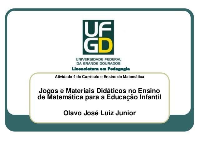 Atividade 4 de Currículo e Ensino de Matemática Jogos e Materiais Didáticos no Ensino de Matemática para a Educação Infant...