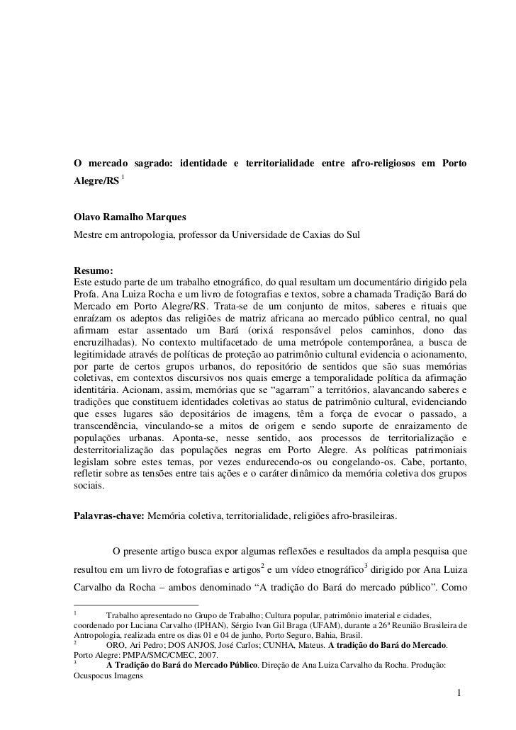 O mercado sagrado: identidade e territorialidade entre afro-religiosos em PortoAlegre/RS 1Olavo Ramalho MarquesMestre em a...