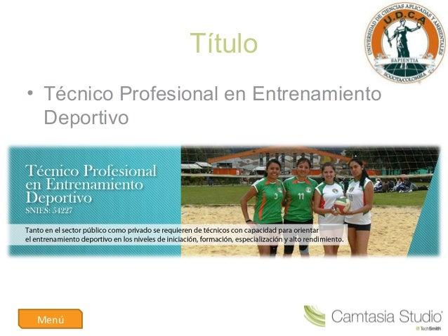 Título• Técnico Profesional en EntrenamientoDeportivoMenú