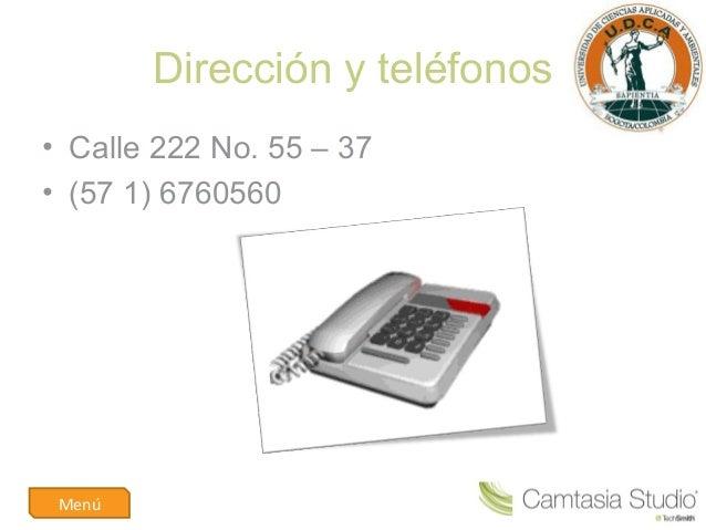 Dirección y teléfonos• Calle 222 No. 55 – 37• (57 1) 6760560Menú