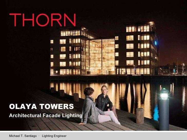 Architectural Facade Lighting Michael T. Santiago  ·  Lighting Engineer OLAYA TOWERS