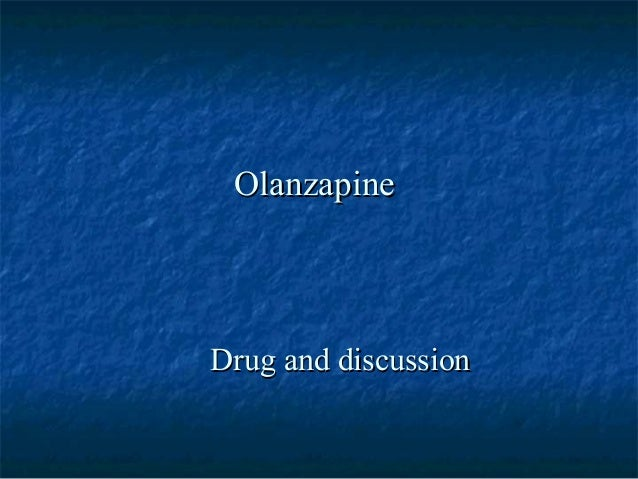 OlanzapineDrug and discussion