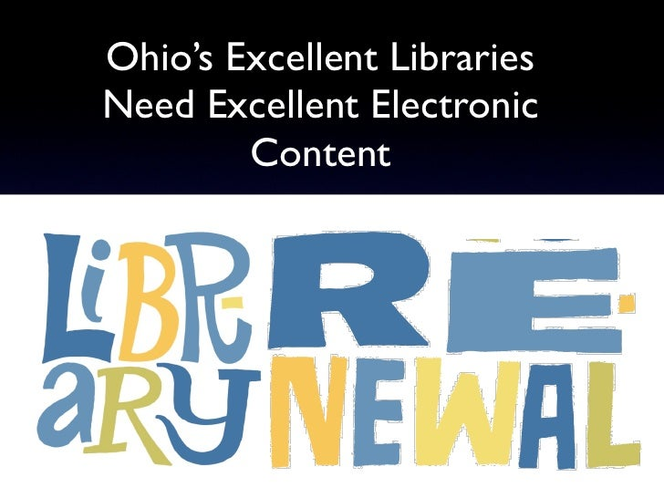 Ohio's Excellent LibrariesNeed Excellent Electronic        Content
