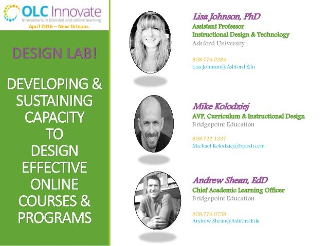 DESIGN LAB! DEVELOPING & SUSTAINING CAPACITY TO DESIGN EFFECTIVE ONLINE COURSES & PROGRAMS Lisa Johnson, PhD Assistant Pro...
