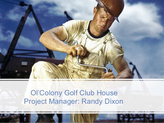Ol'Colony Golf Club HouseProject Manager: Randy Dixon