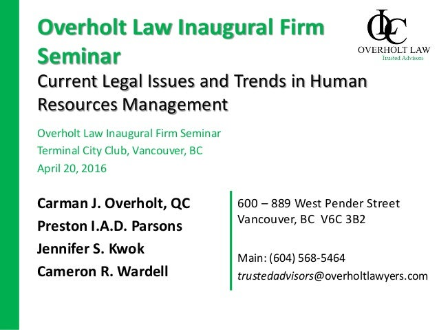 600 – 889 West Pender Street Vancouver, BC V6C 3B2 Current Legal Issues and Trends in Human Resources Management Carman J....