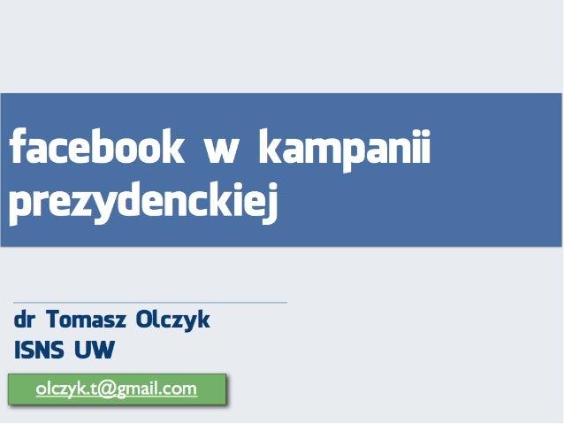 Facebook w kampanii prezydenckiej 2012