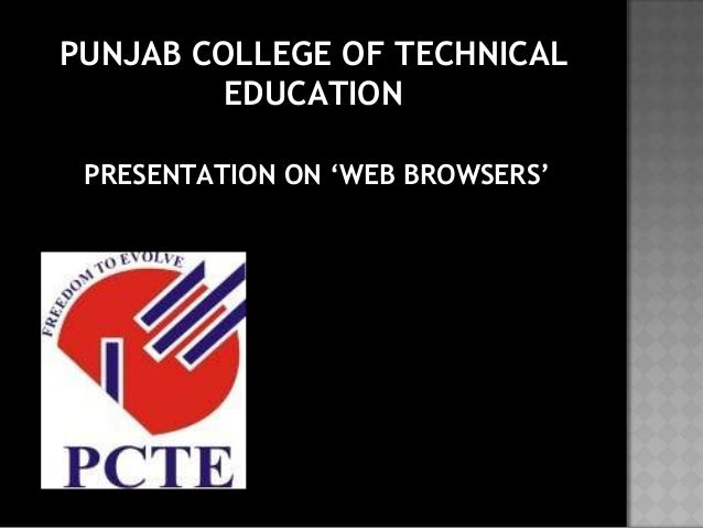 PUNJAB COLLEGE OF TECHNICAL EDUCATION PRESENTATION ON 'WEB BROWSERS'