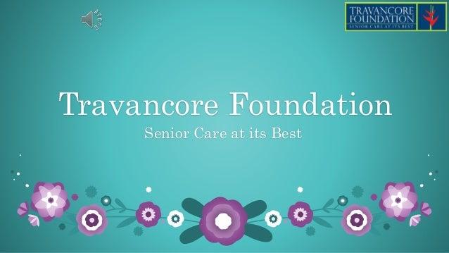 Travancore Foundation Senior Care at its Best