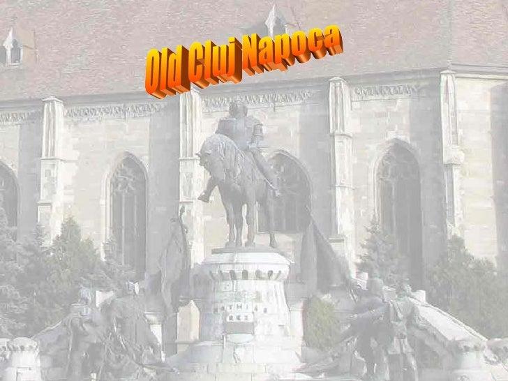 Old Cluj Napoca