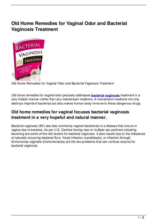 Old Home Remedies for Vaginal Odor and BacterialVaginosis TreatmentOld Home Remedies for Vaginal Odor and Bacterial Vagino...