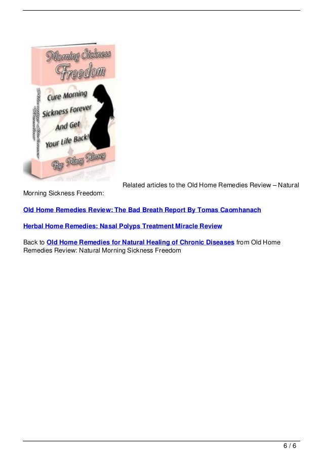 Related articles to the Old Home Remedies Review – Natural                                   Morning Sickness Freedom:    ...