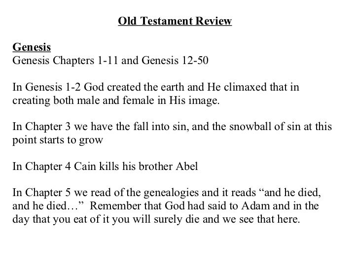 Old Testament Review Genesis Genesis Chapters 1-11 and Genesis 12-50 In Genesis 1-2 God created the earth and He climaxed ...