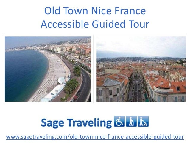 Old Town Nice France Accessible Guided Tour www.sagetraveling.com/old-town-nice-france-accessible-guided-tour