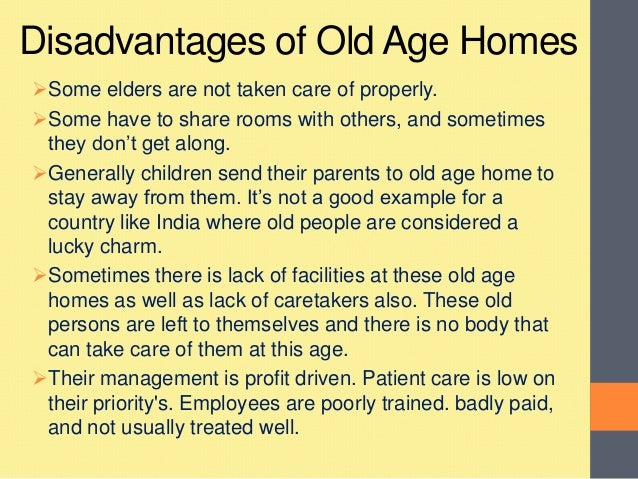 advantages and disadvantages of aging Breaking down the pros and cons of caring for your senior loved one in your own  home.