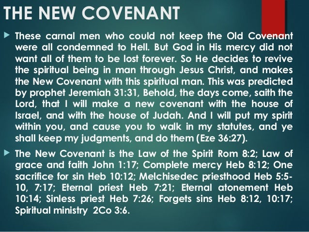 the old and new covenant The church today doesn't want the new covenant to replace the old, so they have done their best to weave both covenants together in a way that makes them void each other out completely.