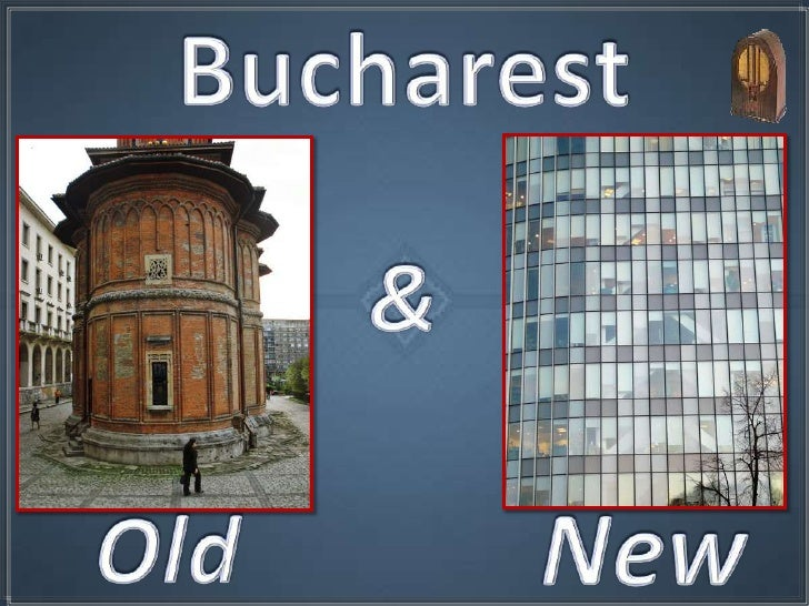 Bucharest<br />&<br />New<br />Old<br />