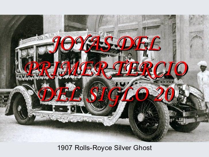 JOYAS DEL PRIMER TERCIO DEL SIGLO 20 1907 Rolls-Royce Silver Ghost