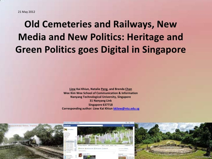 21 May 2012  Old Cemeteries and Railways, NewMedia and New Politics: Heritage andGreen Politics goes Digital in Singapore ...