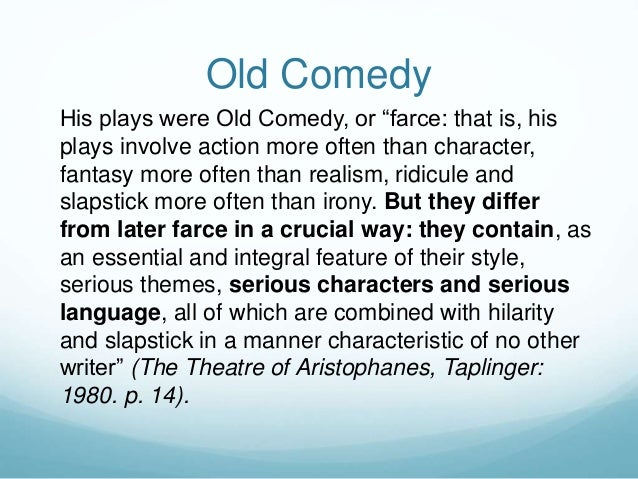 Old comedy for Farcical comedy definition