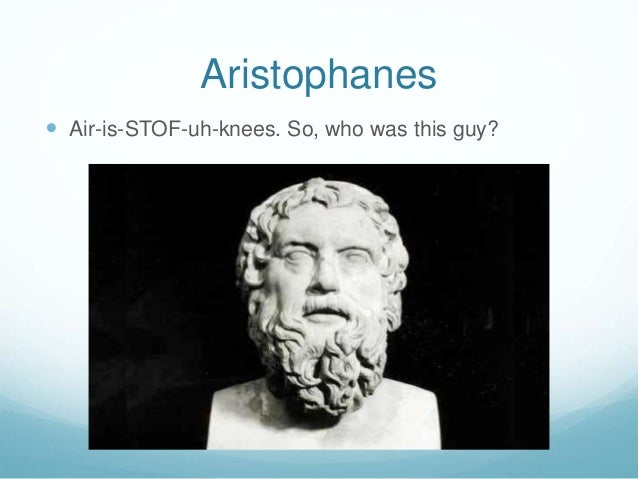 Comedy Drama Aristophanes Airisstofuhknees So Who Was This Guy New West Record Old Comedy