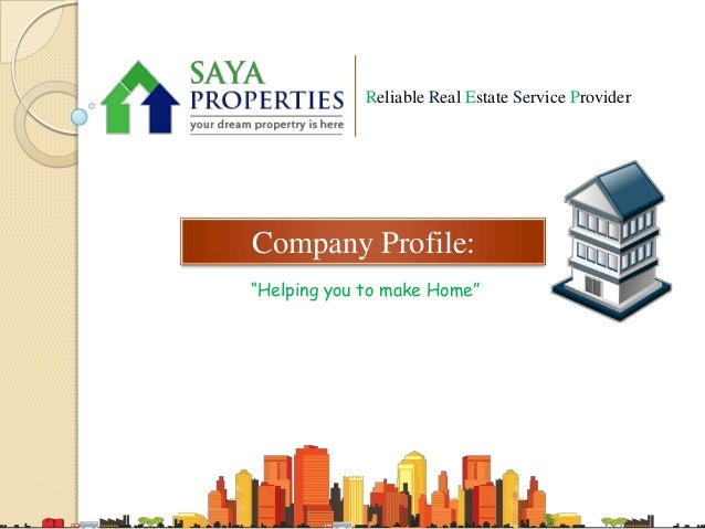 """Reliable Real Estate Service Provider  Company Profile: """"Helping you to make Home"""""""