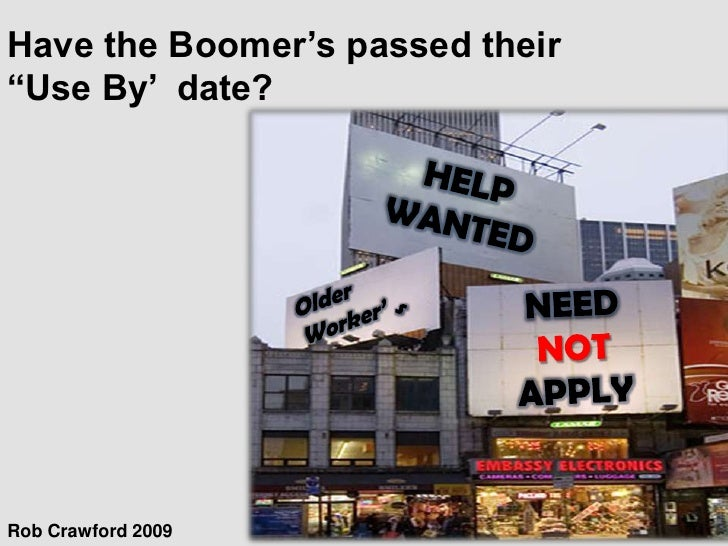 """Have the Boomer's passed their """"Use By' date?     Rob Crawford 2009"""