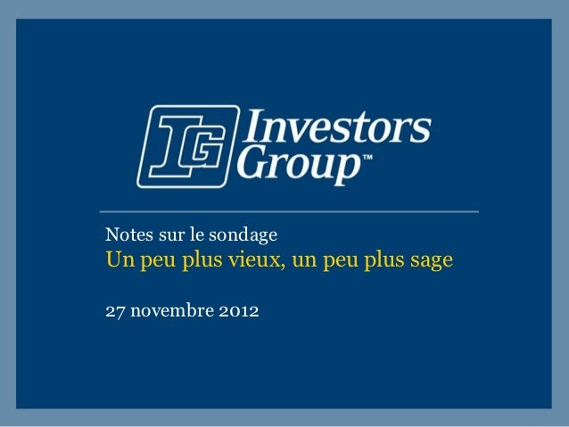 Notes sur le sondageUn peu plus vieux, un peu plus sage27 novembre 2012