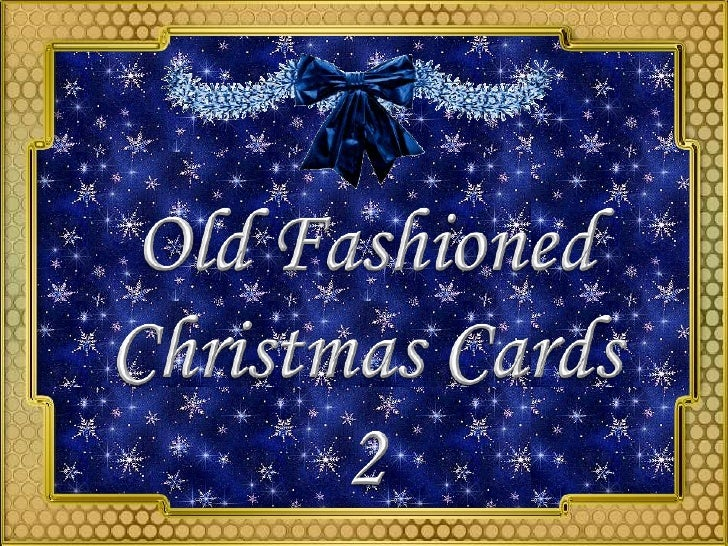 Old Fashioned<br />Christmas Cards<br />2<br />