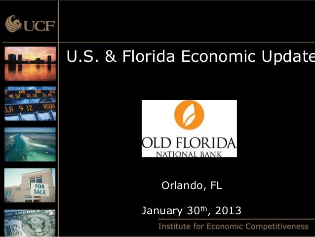 U.S. & Florida Economic Update            Orlando, FL         January 30th, 2013
