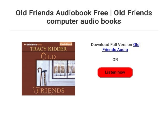 old friends tracy kidder