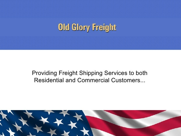 Providing Freight Shipping Services to both Residential and Commercial Customers...