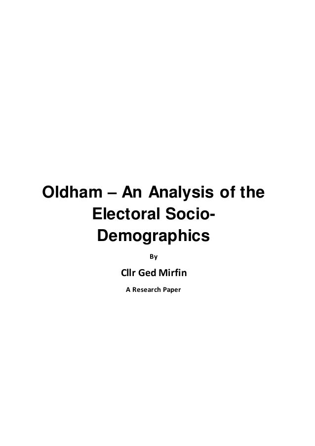 Oldham – An Analysis of the Electoral Socio- Demographics By Cllr Ged Mirfin A Research Paper