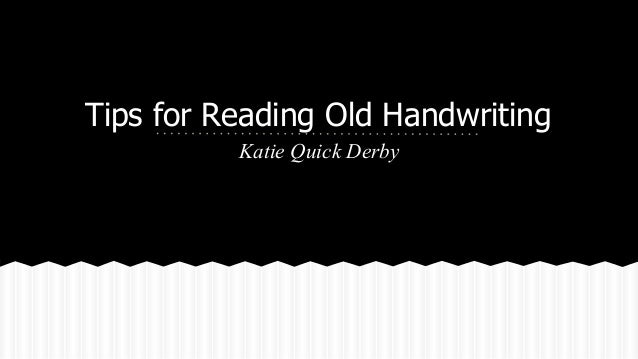 Tips for Reading Old Handwriting Katie Quick Derby