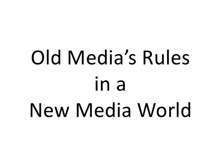 Old Media's Rules       in a New Media World