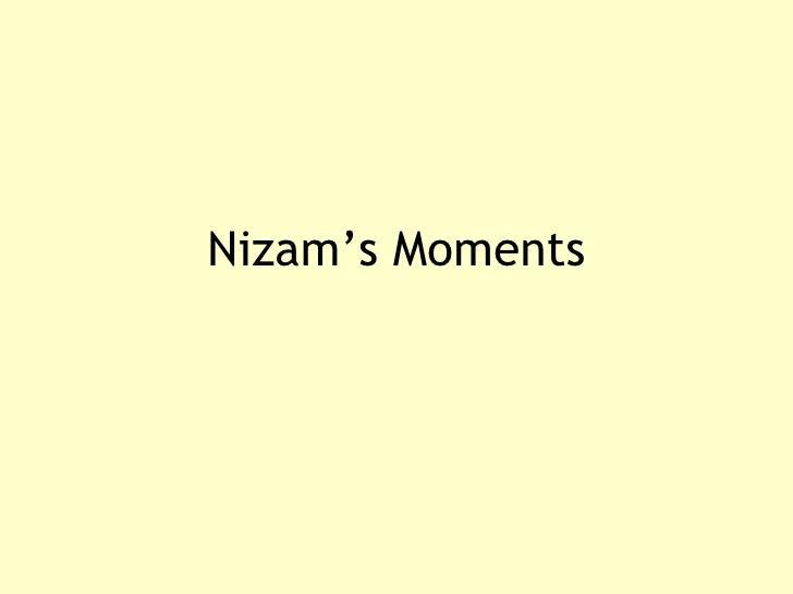 Nizam's Moments