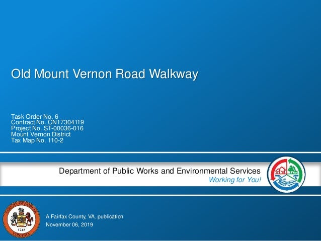 A Fairfax County, VA, publication Department of Public Works and Environmental Services Working for You! Old Mount Vernon ...