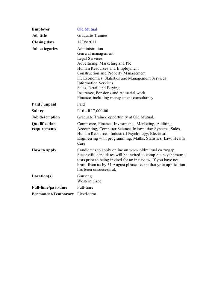 Employer              Old MutualJob title             Graduate TraineeClosing date          12/08/2011Job categories      ...