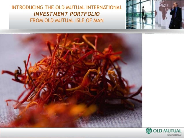 INTRODUCING THE OLD MUTUAL INTERNATIONAL        INVESTMENT PORTFOLIO      FROM OLD MUTUAL ISLE OF MAN