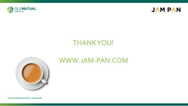 TRANSFORMINGDIGITALLEARNING THANKYOU! WWW.JAM-PAN.COM