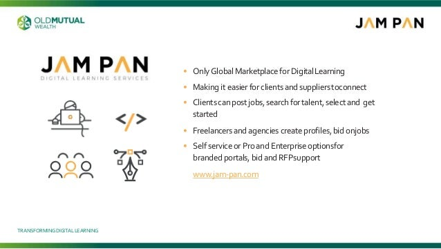 • OnlyGlobal Marketplacefor DigitalLearning • Making it easier for clients and supplierstoconnect • Clientscan postjobs,se...