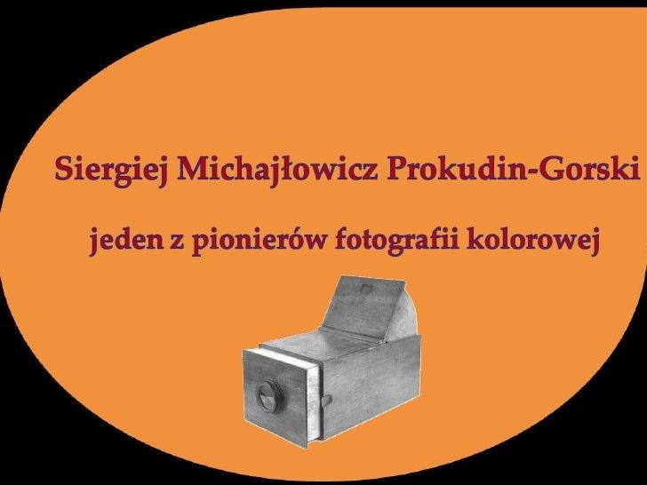 Photographer Sergei Mikhailovich Prokudin-Gorskii(1863-1944) undertook a photographic survey of theRussian Empire with the...