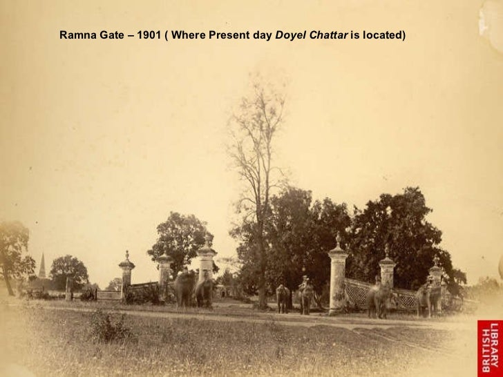 Ramna Gate – 1901 ( Where Present day  Doyel Chattar  is located)